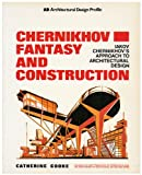 Chernikhov: Fantasy and Construction (Architectural Design Profile) (0312403135) by Cooke, Catherine