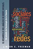 img - for El Desarrollo del An lisis de Redes Sociales.: Un estudio de Sociolog a de la Ciencia (Spanish Edition) book / textbook / text book