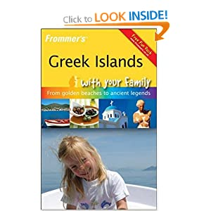 Frommer's Greek Islands With Your Family: From Golden Beaches to Ancient Legends (Frommers With Your Family Series) Joe Simon