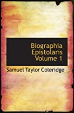 Biographia Epistolaris Volume 1