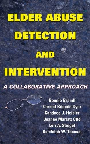 Elder Abuse Detection and Intervention: A Collaborative Approach (Ethics, Law and Aging)