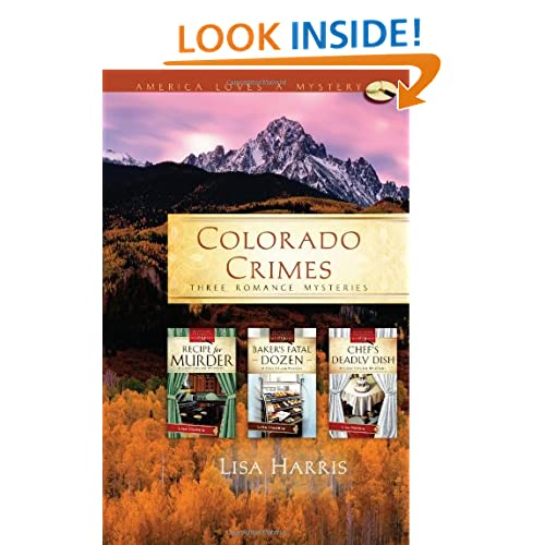 Colorado Crimes: Recipe for Murder / Baker's Fatal Dozen / Chef's Deadly Dish (Cozy Crumb Mystery Series, America Loves a Mystery)