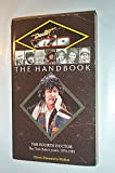 Doctor Who the Handbook: The Fourth Doctor (Dr Who Handbooks)