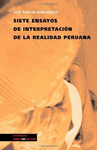 Siete ensayos de interpretación de la realidad peruana (Pensamiento) (Spanish Edition)