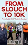 From Slouch to 10K: 10 simple ways to...
