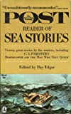 The Saturday Evening Post Reader of Sea Stories: Twenty Great Stories By the Masters, Including C.S. Foresters Hornblower and the MAN WHO Felt Queer (Popular Library M2040)