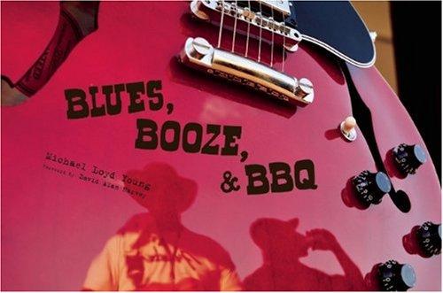 Blues, Booze, & Bbq