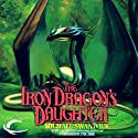 The Iron Dragon's Daughter (       UNABRIDGED) by Michael Swanwick Narrated by Eileen Stevens