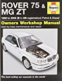 Rover 75 and MG ZT Petrol and Diesel Service and Repair Manual: 1999 to 2006 (Haynes Service and Repair Manuals) R. M. Jex