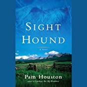 Sight Hound | [Pam Houston]