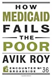 How Medicaid Fails the Poor (Encounter Broadsides)