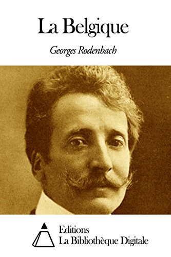 Georges Rodenbach - La Belgique (French Edition)