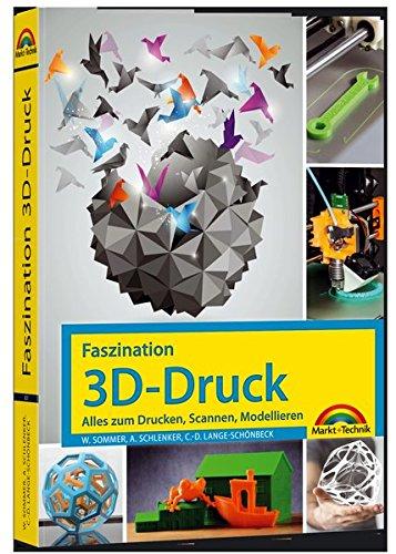 faszination-3d-druck-alles-zum-drucken-scannen-modellieren
