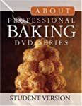 About Professional Baking DVD Series:...