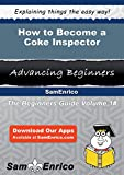 How to Become a Coke Inspector