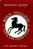 Roan stallion, Tamar and other poems (The Modern library of the worlds best books, 118.3)
