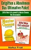 Entgiften & Abnehmen - Das Ultimative Paket: Wie sie es endlich schaffen abzunehmen!