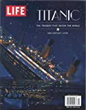 img - for LIFE MAGAZINE TITANIC The Tragedy That Shook The World One Century Later [Single Issue] book / textbook / text book