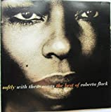 Roberta Flack Killing Me Softly With These Songs.The Best of Roberta Flack.