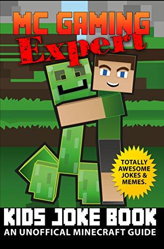 Terry Mayer - Kids Joke Book - Minecraft: Unofficial Minecraft Joke Book (MC Gaming Expert 1)
