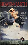 Heaven and Earth: Child of War, Woman of Peace