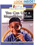 You Can Use a Magnifying Glass (Rookie Read-About Science)