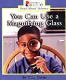 img - for You Can Use a Magnifying Glass (Rookie Read-About Science) book / textbook / text book