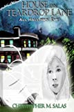 House On Teardrop Lane: All Hallows Eve (Volume 1)