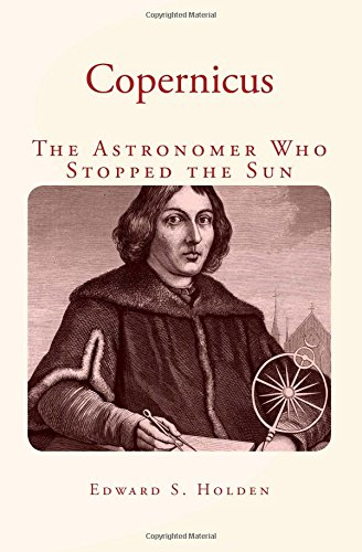 Copernicus: The Astronomer Who Stopped the Sun