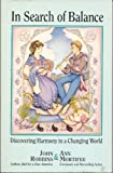 In Search of Balance: Discovering Harmony in a Changing World (0915811316) by Robbins, John