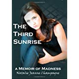 The Third Sunrise: A Memoir of Madnessby Natalie Jeanne Champagne
