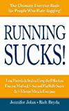 Running SUCKS: Lose Pounds & Inches Using the Effortless Exercise Method, 5-Second Flat Belly Secret, & 5-Minute Miracle Exercises