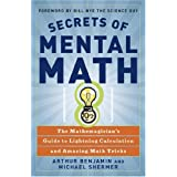 Secrets of Mental Math: The Mathemagician's Guide to Lightning Calculation and Amazing Math Tricks ~ Michael Shermer