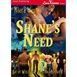 Shane's Need [Great Wolves of Passion, Alaska 4] (Siren Publishing LoveXtreme Forever - Serialized) ~ Kiera West