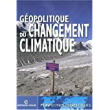 Gopolitique du changement climatiquepar Franois Gemenne