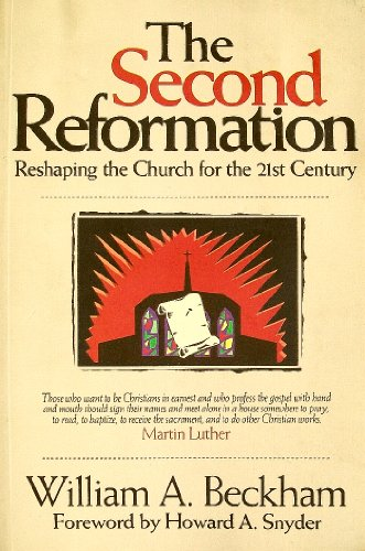 The Second Reformation: Reshaping the Church for the 21st Century