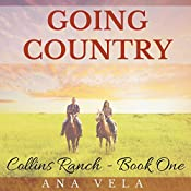 Going Country: Collins Ranch, Book 1 | Ana Vela