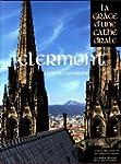 Clermont, la Gr�ce d'une Cath�drale