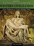 img - for A Concise History of Western Civilization: From Prehistoric to Early-Modern Times book / textbook / text book