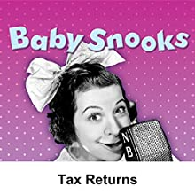 Baby Snooks: Tax Returns  by Philip Rapp Narrated by Fanny Brice