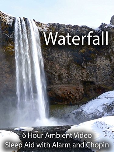 Waterfall 6 Hour Ambient Video Sleep Aid with Alarm and Chopin