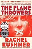 By Rachel Kushner The Flamethrowers (Reprint)