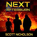 Afterburn: A Post-Apocalyptic Thriller: Next, Book 1 Audiobook by Scott Nicholson Narrated by Kevin Clay