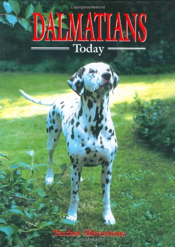 DALMATIANS TODAY (Book of the Breed)