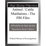 Animal / Cattle Mutilations - The FBI Files