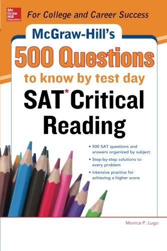 McGraw-Hills 500 SAT Critical Reading Questions to Know by T