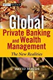 img - for Global Private Banking and Wealth Management: The New Realities book / textbook / text book