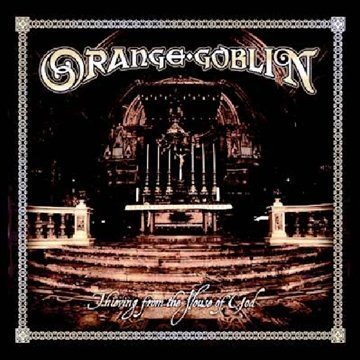 Thieving From The House Of God by Orange Goblin (2011) Audio CD