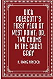 img - for Dick Prescott's First Year at West Point; Or, Two Chums in the Cadet Gray book / textbook / text book