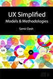 UX Simplified: Models & Methodologies: Digital Edition